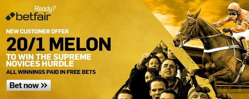 Betfair 20/1 Melon to win Supreme Novices Hurdle Offer