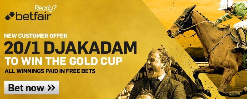 Djakadam Cheltenham Gold Cup 20/1 Offer