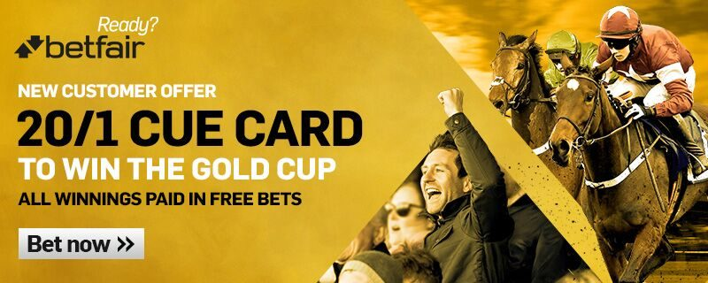 Betfair 20/1 Enhanced Odds on Cue Card Gold Cup Offer