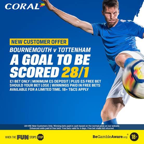 Coral 28/1 Goal Scored Bournemouth V Spurs Offer