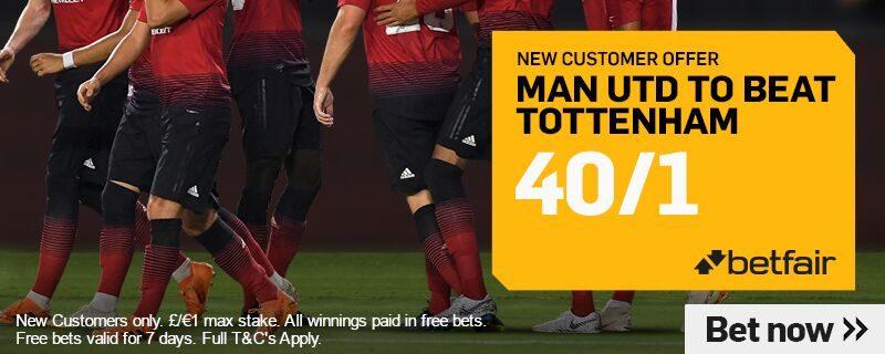 Betfair 40/1 Man United v Spurs Offer