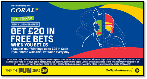 Coral Cheltenham Offers Bet £5 Get £20 in Free Bets.March 2019
